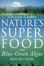 Nature's Superfood: The Blue-Green Algae Revolution-ExLibrary