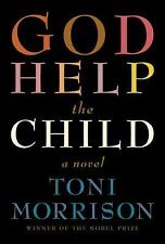 God Help the Child by Toni Morrison (2015, Hardcover) Stated 1st Edition