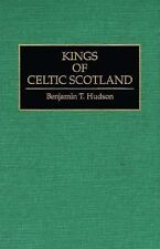 Contributions to the Study of World History Ser.: Kings of Celtic Scotland...