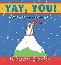 Yay, You! : Moving Out, Moving Up, Moving On by Sandra Boynton, NEW Book