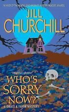Who's Sorry Now? (Grace & Favor Mysteries, No. 6) Churchill, Jill Mass Market P