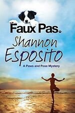 NEW Faux Pas: A dog mystery (A Paws and Pose Mystery) by Shannon Esposito
