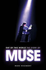Omnibus Press Out Of This World - The Story Of Muse (Updated Edition) Excellent