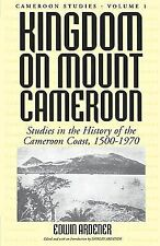Kingdom on Mount Cameroon : Studies in History of the Cameroon Coast,...