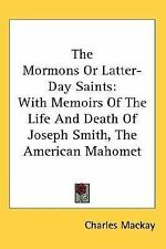 Mormons or LatterDay Saints with Memoirs by Charles Mackay (2006, Paperback)