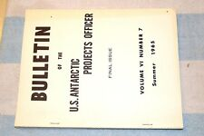 Bulletin U.S. Antarctic Projects Officer Volume VI No 7 Summer 1965 FINAL ISSUE