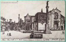 viaggiata 1904 UN SALUTO DA BOLOGNA Piazza e Chiesa di San Domenico - TRAM