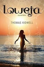Loweja : Second Edition by Thomas Kidwell (2014, Paperback)