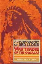 Autobiography of Red Cloud : War Leader of the Oglalas (1997, Paperback)
