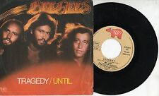 BEE GEES disco 45 giri TRAGEDY + UNTIL made in ITALY 1979