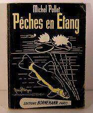 """livre pêche de 1976 """"Pêches en étang"""" Michel Pollet Ed. Bornemann"""