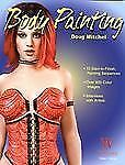 Body Painting by Doug Mitchel (2008, Paperback)