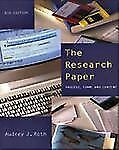 The Research Paper: Process, Form, and Content Roth, Audrey J. Paperback