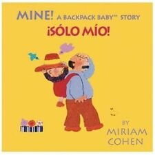 Mine! (Spanish/English) : A Backpack Baby Story by Miriam Cohen (2005, Board...