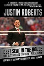 Best Seat in the House: Your Backstage Pass Through My WWE Journey by Justin...