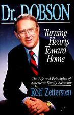 Dr. Dobson: Turning Hearts Toward Home : The Life and Principles of America's Fa