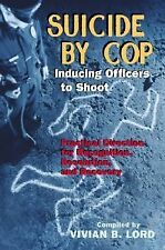 Suicide by Cop: Inducing Officer To Shoot (Looseleaf, 2004)
