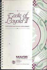*CHICAGO IL 1992 TASTE OF LOYOLA II COOK BOOK *UNIVERSITY MEDICAL CENTER STAFF