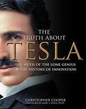 The Truth about Tesla : The Myth of the Lone Genius in the History of...