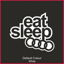 Eat Sleep Audi Decal,Vinyl, Sticker, Graphics, Car, JDM, EURO,VAG, VW, N2182