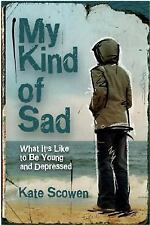 My Kind of Sad: What It's Like to Be Young and Depressed-ExLibrary