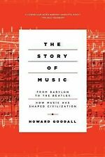 The Story of Music: From Babylon to the Beatles: How Music Has Shaped Civilizat