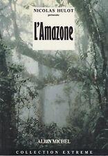 L'AMAZONE / NICOLAS HULOT / ALBIN MICHEL