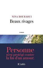 BEAUX RIVAGES * Nina  BOURAOUI * Du 24/08/2016 *RADIOGRAPHIE d'une SÉPARATION