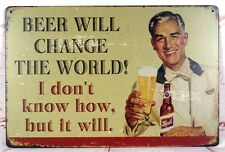 Man Cave Beer Will Change The World Metal Tin Sign Bar Pub Tavern Wall Decor Art