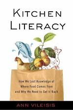 Kitchen Literacy: How We Lost Knowledge of Where Food Comes from and Why We Need