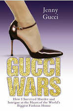 Gucci Wars: How I Survived Murder and Intrigue at the