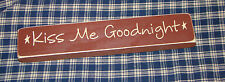"""Rustic Primitive Country Wood message block engraved letters """"KISS ME GOODNIGHT"""""""
