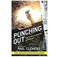 Punching Out: One Year in a Closing Auto Plant, Clemens, Paul, Good Book