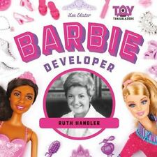 Toy Trailblazers: Barbie Developer : Ruth Handler by Lee Slater (2016,...
