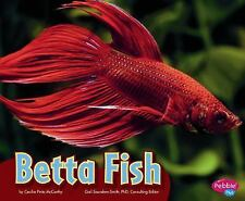 Colorful World of Animals: Betta Fish by Cecilia Pinto McCarthy (2011,...