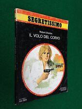 Robert CHARLES - IL VOLO DEL CORVO , Segretissimo 788 (1979)