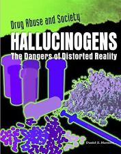 Hallucinogens : The Dangers of Distorted Reality by Daniel E. Harmon (2009,...