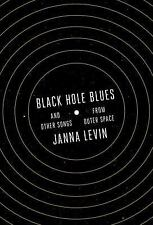 Black Hole Blues by Janna Levin (2016, Hardcover)