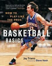 Basketball Basics : How to Play Like the Pros by Jay Triano (2009, Paperback)