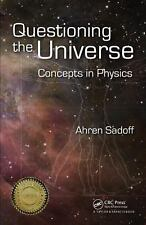 Questioning the Universe : Concepts in Physics by Ahren Sadoff (2008, Paperback)