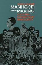 Manhood in the Making: Cultural Concepts of Masculinity, David D. Gilmore, Good