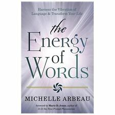 New, The Energy of Words: Use the Vibration of Language to Manifest the Life You