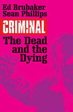 Criminal Vol 3 Dead and the Dying Ed Brubaker (Paperback 2015)  9781632152336