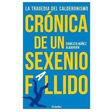 Cronica de un sexenio fallido: La tragedia del calderonismo (Spanish Edition)