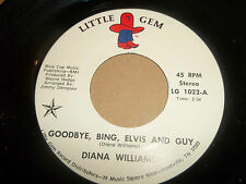 "DIANA WILLIAMS ~ GOODBYE, BING, ELVIS AND GUY  7"" SINGLE EX LITTLE GEM LG 1022"