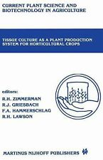 Current Plant Science and Biotechnology in Agriculture Ser.: Tissue Culture...
