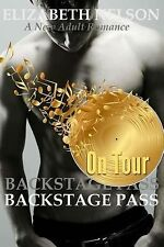 Backstage Pass: on Tour by Elizabeth Nelson (2014, Paperback)