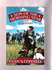 SON OF THE MORNING STAR-GENERAL CUSTER AND THE LITTLE BIGHORN-1991 HISTORY BOOK