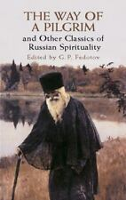 The Way of a Pilgrim and Other Classics of Russian Spirituality (Dover Books on