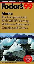 Alaska '99: The Complete Guide with Wildlife Viewing, Wilderness Adventures, Ca